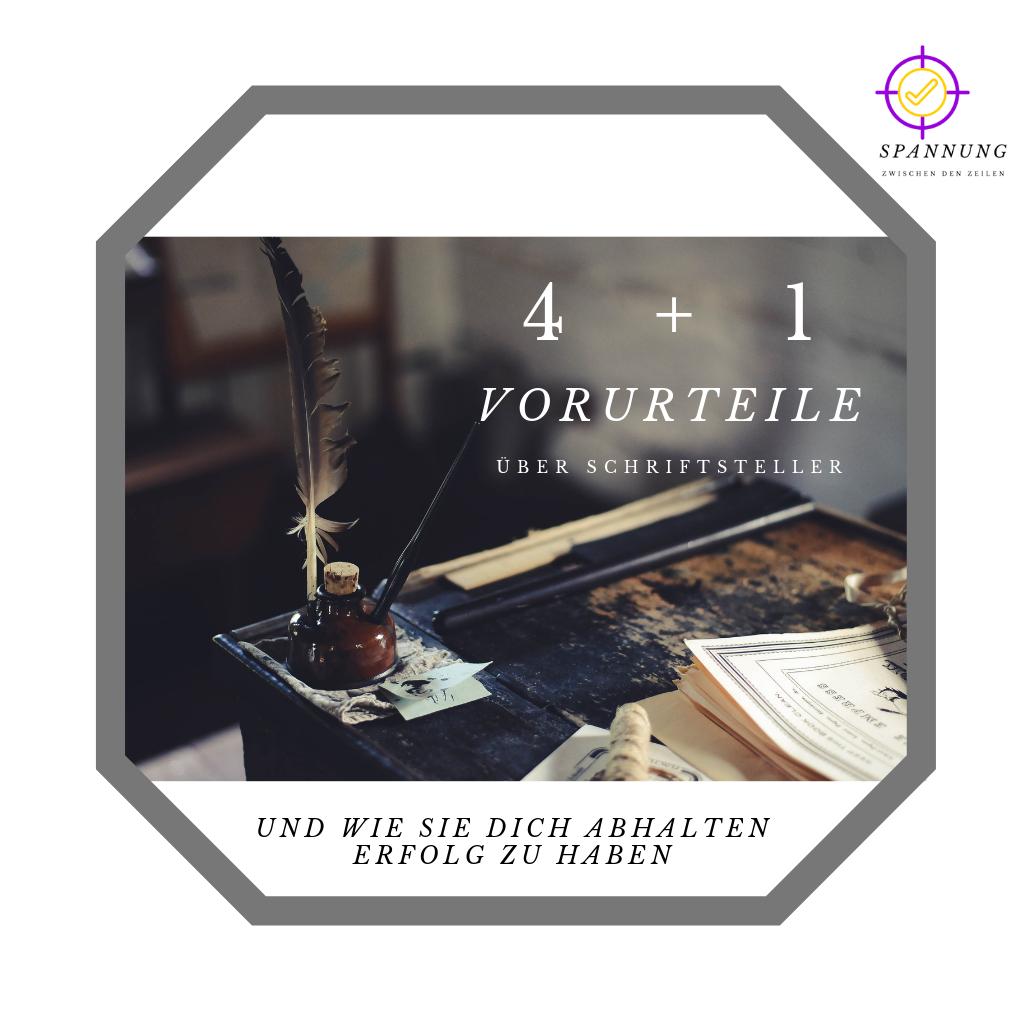 4 + 1 Vorurteile über Schriftsteller und wie sie dich am Erfolg hindern