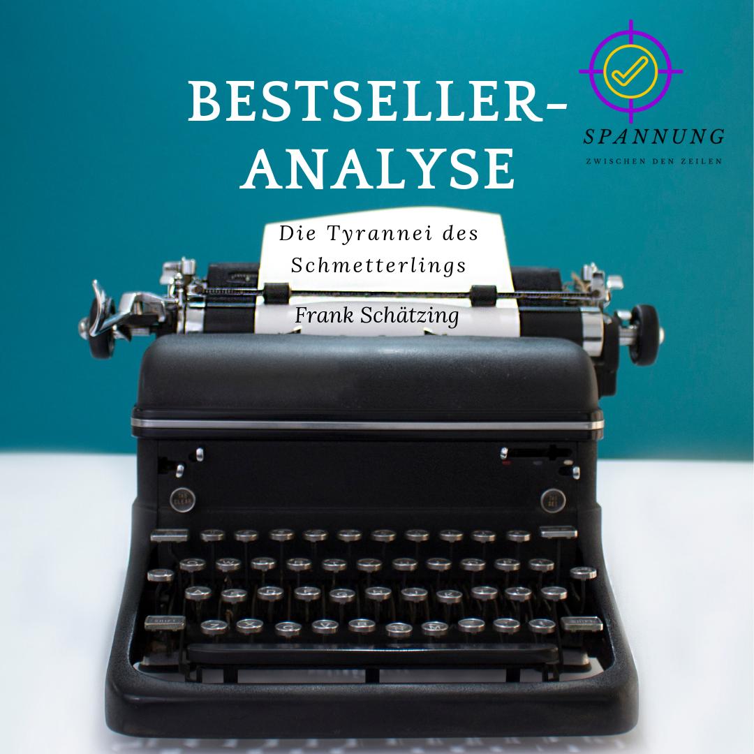 """Eine Analyse des Bestsellers """"Die Tyrannei des Schmetterlings"""" von Frank Schätzing"""